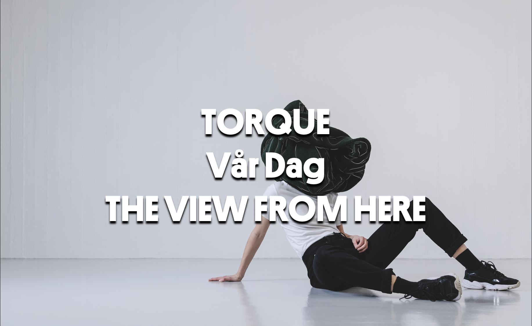 Länk till utdrag på Vimeo av TORQUE, Vår Dag och The View From Here